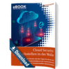 Cloud Security: Schwachstellen in der Wolke