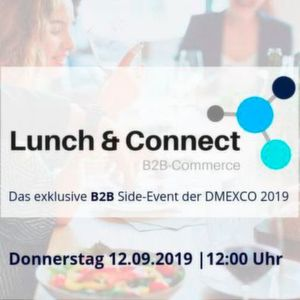 """Lunch & Connect"" – B2B E-Commerce Side-Event der DMEXCO 2019"