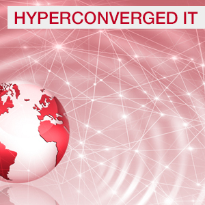 Themenspecial: Hyperconverged IT