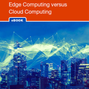 Edge Computing oder Cloud Computing?