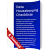 Die Data Housekeeping Checkliste
