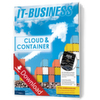 IT-BUSINESS Themenschwerpunkt: Cloud & Container