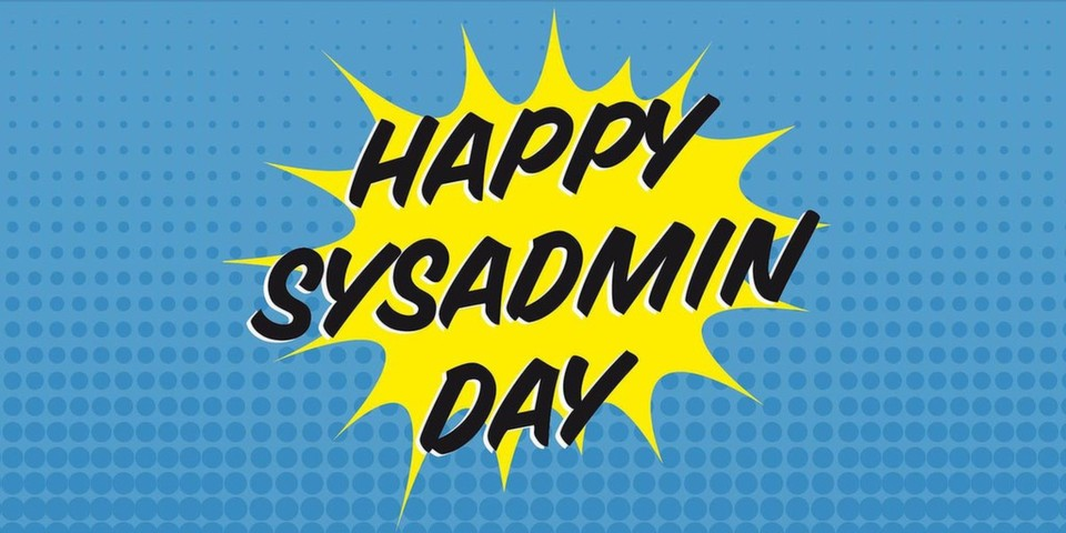 Der IT-Management-Spezialist Solarwinds wünscht allen Systemadministratoren: Happy SysAdmin Day.