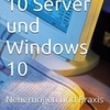 Neues ebook/Buch zu Windows 10 Server und Windows 10 erschienen