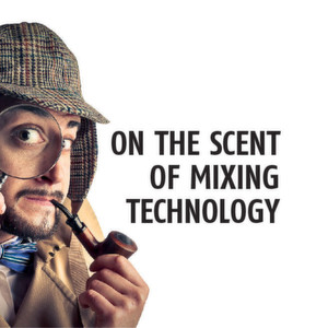 Discover the Three Top–Trends in Mixing Technology